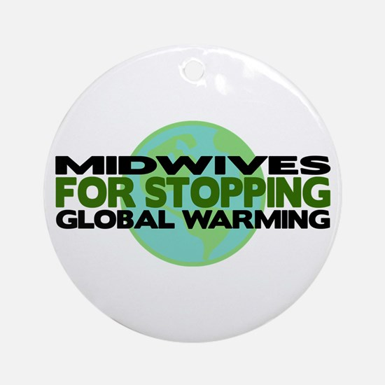 Midwives Stop Global Warming Ornament (Round)