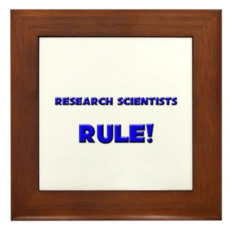 Research Scientists Rule! Framed Tile