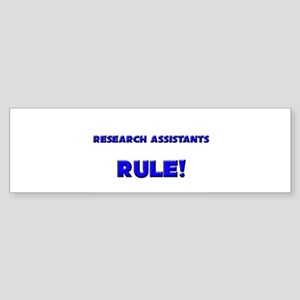Research Assistants Rule! Bumper Sticker