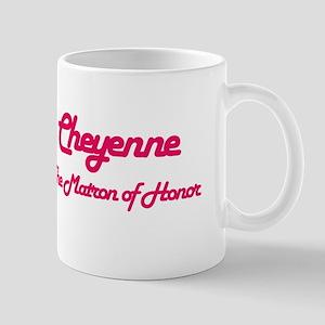 Cheyenne - Matron of Honor Mug
