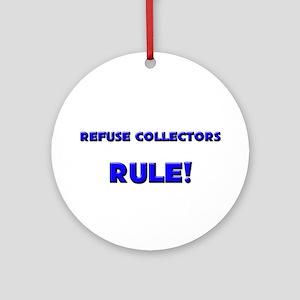 Refuse Collectors Rule! Ornament (Round)