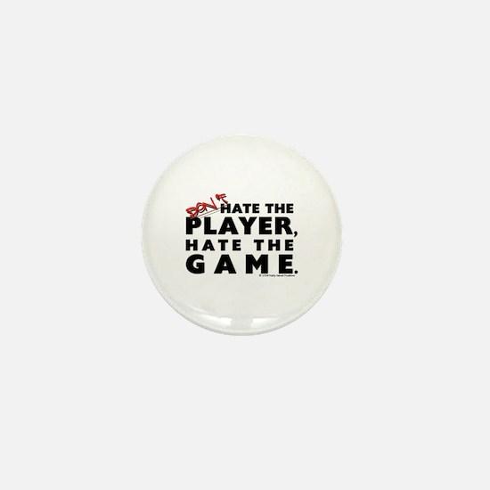 Hate the Game Mini Button