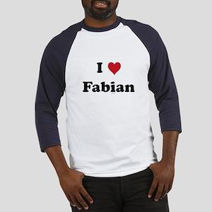 I love Fabian Baseball Jersey