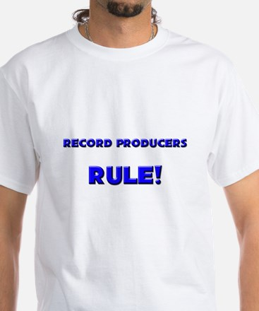 Record Producers Rule! White T-Shirt