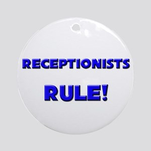 Receptionists Rule! Ornament (Round)