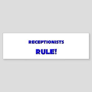 Receptionists Rule! Bumper Sticker