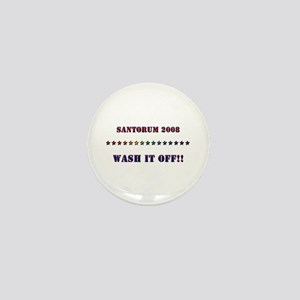 Santorum 2008 - Wash It Off!! Mini Button