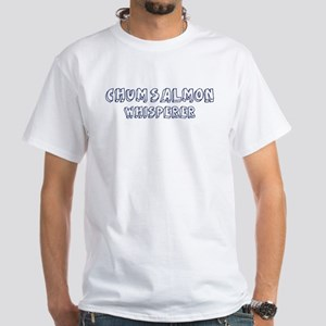 Chum Salmon Whisperer White T-Shirt