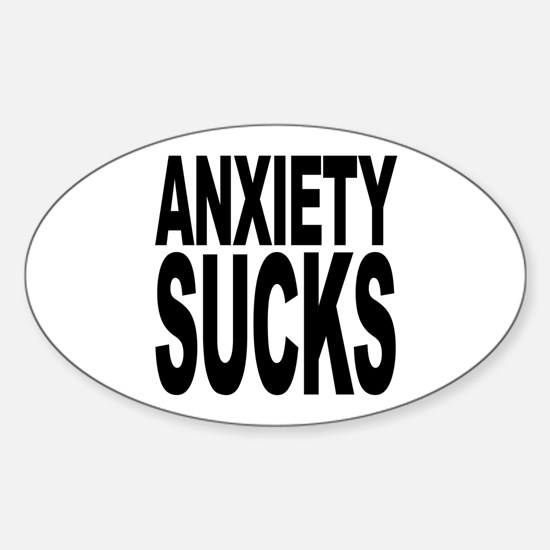 Anxiety Sucks Oval Decal