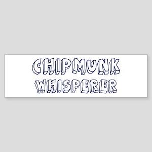 Chipmunk Whisperer Bumper Sticker