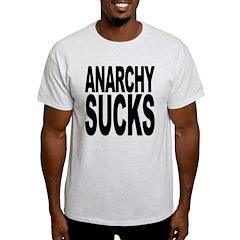 Anarchy Sucks T-Shirt