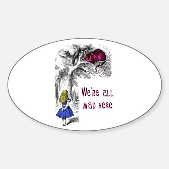We're All Mad Here Oval Decal