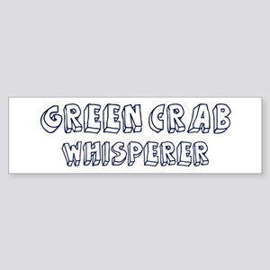 Green Crab Whisperer Bumper Sticker