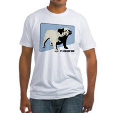 It's a Bulldog Thing Fitted T-shirt