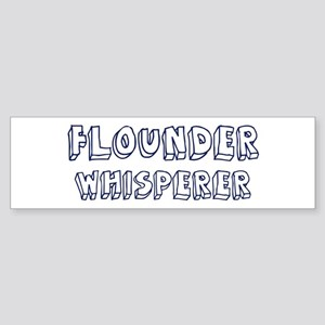 Flounder Whisperer Bumper Sticker