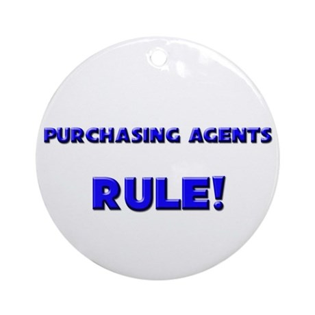 Purchasing Agents Rule! Ornament (Round)