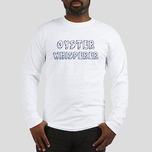 Oyster Whisperer Long Sleeve T-Shirt
