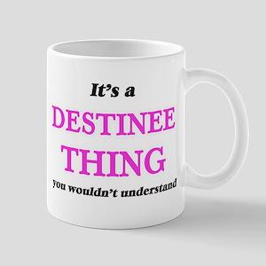 It's a Destinee thing, you wouldn't u Mugs