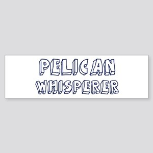 Pelican Whisperer Bumper Sticker