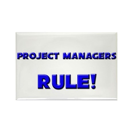 Project Managers Rule! Rectangle Magnet