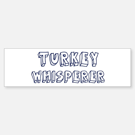 Turkey Whisperer Bumper Bumper Bumper Sticker