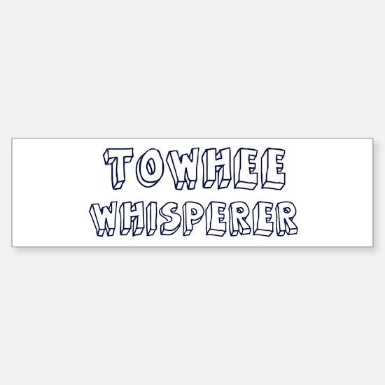 Towhee Whisperer Bumper Bumper Bumper Sticker