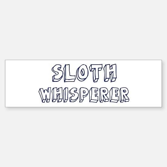 Sloth Whisperer Bumper Bumper Bumper Sticker