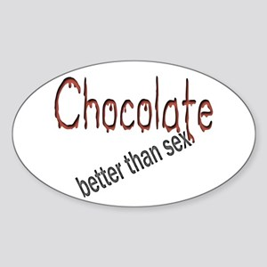 Chocolate Better Than Sex Oval Sticker