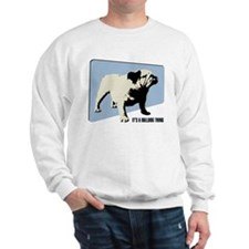 It's a Bulldog Thing Sweatshirt