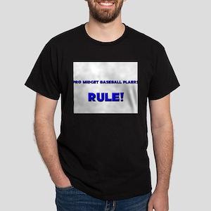 Pro Midget Baseball Plaers Rule! Dark T-Shirt