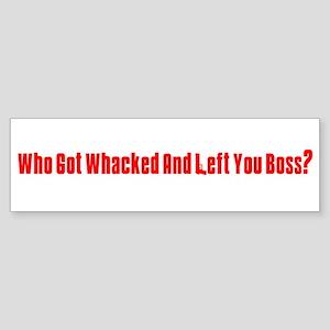 Who Got Whacked? Bumper Sticker