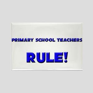 Primary School Teachers Rule! Rectangle Magnet