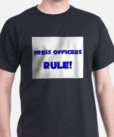 Press Officers Rule! T-Shirt