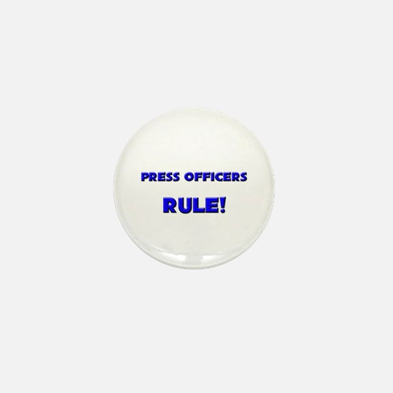 Press Officers Rule! Mini Button