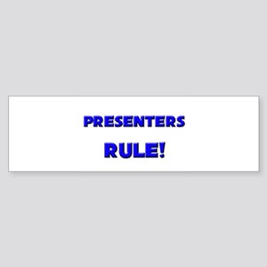 Presenters Rule! Bumper Sticker