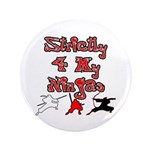 "Stictly for My Ninjas 3.5"" Button (100 pack)"