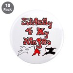 "Stictly for My Ninjas 3.5"" Button (10 pack)"