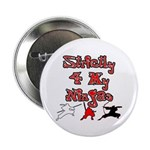 "Stictly for My Ninjas 2.25"" Button (10 pack)"