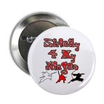 "Stictly for My Ninjas 2.25"" Button"