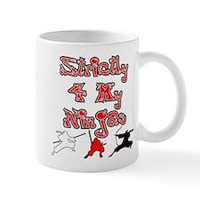 Stictly for My Ninjas Mug