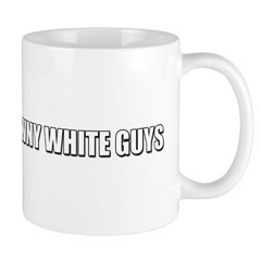 Chicks Dig Scrawny White Guys Mug
