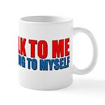 Don't Talk to Me When I'm Tal Mug