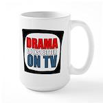 Drama On TV Large Mug