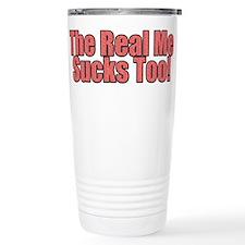 The Real Me Sucks Too Stainless Steel Travel Mug