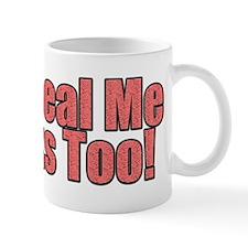 The Real Me Sucks Too Mug