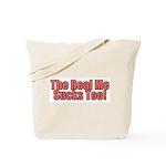 The Real Me Sucks Too Tote Bag