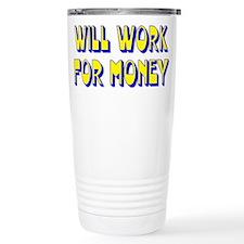 Will Work For Money Stainless Steel Travel Mug