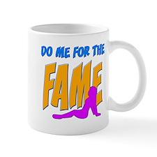 Do Me For The Fame Mug