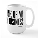 What You Think Of Me Large Mug