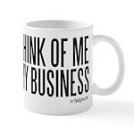 What You Think Of Me Mug